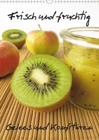 Heike Rau: Frisch und fruchtig - Gelees und Konfitüren