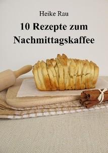 Heike Rau 10 Rezepte zum Nachmittagskaffee, Kuchen, backen, Pull-Apart-Bread, Zupfbrot