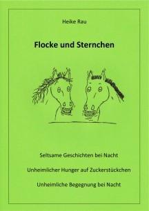 Pferdegeschichten Heike Rau: Flocke und Sternchen