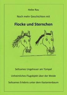 Pferdegeschichten Heike Rau: Noch mehr Geschichten mit Flocke und Sternchen