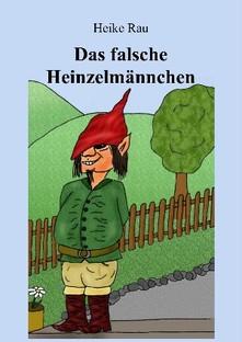 Heike Rau, Das falsche Heinzelmännchen, Kindergeschichte, Vorlesen, Selberlesen