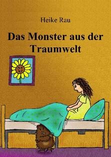 Heike Rau, Das Monster aus der Traumwelt, Kindergeschichte, Vorlesen, Selberlesen, lesen