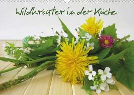 Heike Rau: Wildkräuter in der Küche - Ein Kräuterkalender für die Küche
