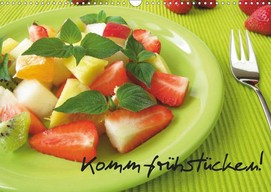 Heike Rau: Komm frühstücken! - Ein Küchenkalender mit Frühstücksideen