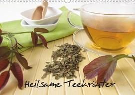 Heike Rau: Heilsame Teekräuter - Kalender mit verschiedenen Kräuterteesorten aus der Naturapotheke
