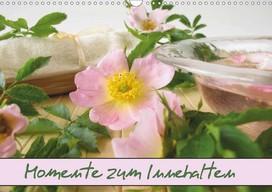 Heike Rau: Momente zum Innehalten - Ein kleines Wellness-Programm mit duftenden Blüten für zu Hause