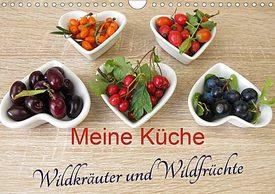Heike Rau, Meine Küche, Wildkräuter und Wildfrüchte, Kalender, Fotokalender, Rezpete, sammeln, Beeren, Kräuter